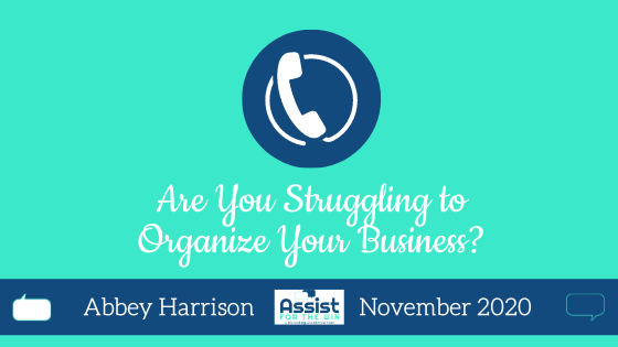 Are You Struggling to Organize Your Business?