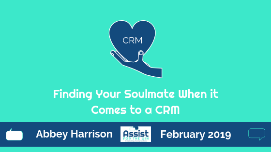 Finding Your Soulmate When it Comes to a CRM