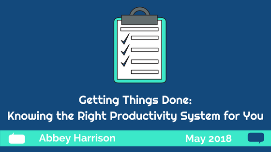 Getting Things Done: Knowing the Right Productivity System for You