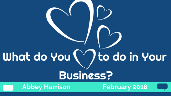 What do You Love to do in Your Business?